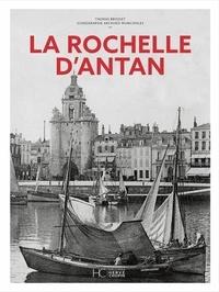 Thomas Brosset - La Rochelle d'Antan - Nouvelle édition.