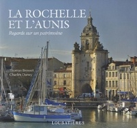 Thomas Brosset et Charles Daney - La Rochelle et l'Aunis.
