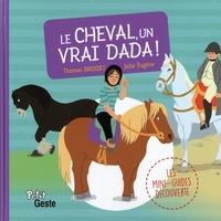 Thomas Brosset et Julie Eugène - Le cheval, un vrai dada !.