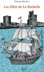 Thomas Brosset - Les filles de La Rochelle.
