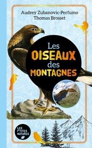 Thomas Brosset et Audrey Zubanovic-Perfumo - Les oiseaux des montagnes.