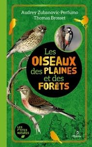 Thomas Brosset et Audrey Zubanovic-Perfumo - Les oiseaux des plaines et des forêts.
