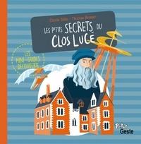 Thomas Brosset et Cinzia Sileo - Les p'tits secrets du Clos Lucé.