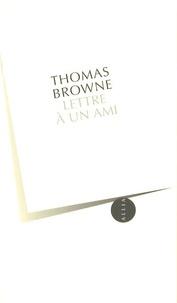 Thomas Browne - Lettre à un ami.