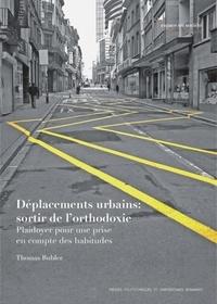 Thomas Buhler - Déplacements urbains : sortir de l'orthodoxie - Plaidoyer pour une prise en compte des habitudes.