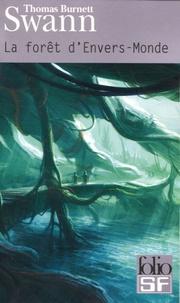 Thomas Burnett Swann - La forêt d'Envers-Monde - Suivi de Les dieux demeurent.