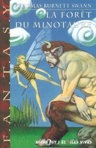 Thomas Burnett Swann - La trilogie du Minotaure Tome 2 : La forêt du Minotaure.