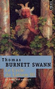Thomas Burnett Swann - Le cycle du Latium Tome 3 : La dame des abeilles.