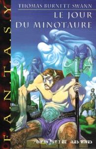 Thomas Burnett Swann - Le jour du Minotaure.