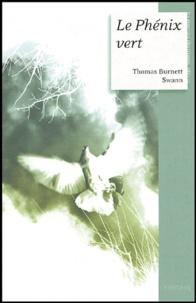 Thomas Burnett Swann - Le Phénix vert suivi de Où est-il donc, l'oiseau de feu ?.