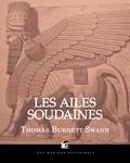 Thomas Burnett Swann et Vincent Foucher - Les ailes soudaines.