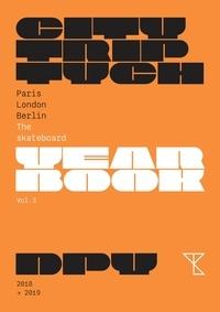 Thomas Busuttil - Citytriptych Yearbook - Volume 3,  Paris London Berlin - The Skateboard Yearbook.