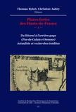 Thomas Byhet et Christine Aubry - Places fortes des Hauts-de-France –1– - Du littoral à l'arrière-pays (Pas-de-Calais et Somme). Actualités et recherches inédites.