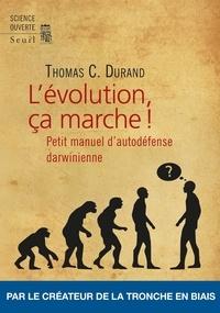 Téléchargements ebook gratuits en ligne L'évolution, ça marche !  - Petit manuel d'autodéfense darwinienne par Thomas C Durand