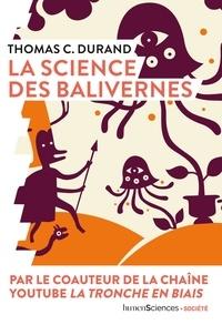 Thomas C. Durand - La science des balivernes.