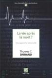 Thomas C Durand - La vie après la mort ? - Une approche rationnelle.