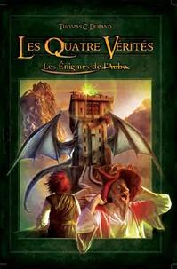Thomas C Durand - Les énigmes de l'aube Tome 2 : Les Quatre Vérités.