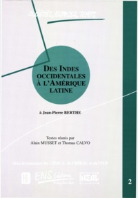 Thomas Calvo et Alain Musset - Des Indes occidentales à l'Amérique Latine. Volume 2.