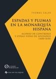 Thomas Calvo - Espadas y plumas en la monarquia hispana - Alonso de Contreras y otras vidas de soldados (1600-1650).