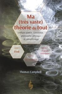 Thomas Campbell - Ma (très vaste) théorie du tout - Livre 1, Eveil.