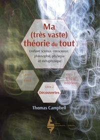 Thomas Campbell - Ma (très vaste) théorie du tout - Livre 2, Découvertes.