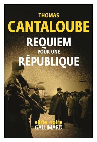 Thomas Cantaloube - Requiem pour une République.