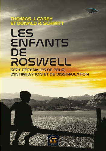 Les enfants de Roswell. Sept décennies de peur, d'intimidation et de dissimulation