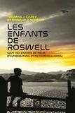 Thomas Carey et Donald Schmitt - Les enfants de Roswell - Sept décennies de peur, d'intimidation et de dissimulation.