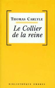 Thomas Carlyle - Le collier de la reine.