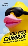 Thomas Carreras - 100 000 canards par un doux soir d'orage.