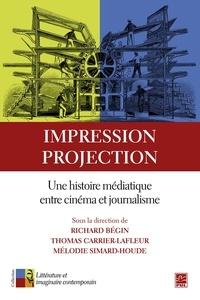 Thomas Carrier-Lafleur - Impression, projection. Une histoire médiatique entre cinéma et journalisme.