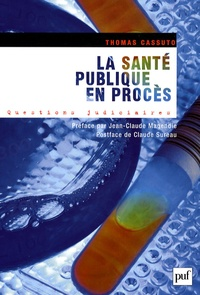 Thomas Cassuto - La santé publique en procès.