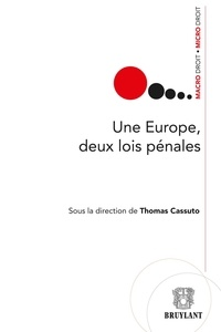Thomas Cassuto et John Thomas - Une Europe, deux lois pénales.