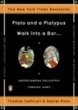 Thomas Cathcart et Daniel Klein - Plato and a Platypus Walk into a Bar . . . - Understanding Philosophy Through Jokes.