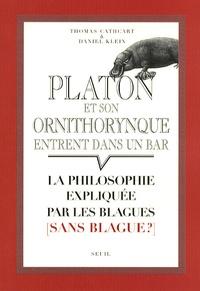 Thomas Cathcart et Daniel Klein - Platon et son ornithorynque entrent dans un bar... - La philosophie expliquée par les blagues (sans blague ?).