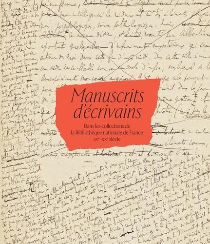 Thomas Cazentre - Manuscrits d'écrivains dans les collections de la Bibliothèque nationale de France, XVe-XXe siècle.