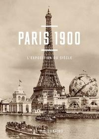 Thomas Cazentre - Paris 1900 - L'exposition du siècle.