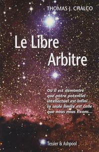 Thomas Chalco - Le libre arbitre.