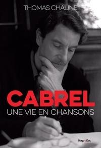 Thomas Chaline - Cabrel - Une vie en chansons.