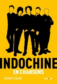 Thomas Chaline - Indochine en chansons.