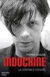 Thomas Chaline - Indochine - La véritable histoire.