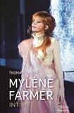 Thomas Charline - Mylène Farmer, intime.