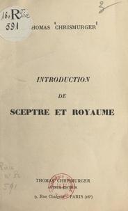 """Thomas Chrismurger et Ernest Seillière - Introduction de """"Sceptre et royaume""""."""