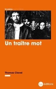 Thomas Clavel - Un traître mot.