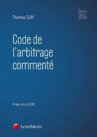 Thomas Clay - Code de l'arbitrage commenté.