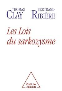 Thomas Clay - Les lois du sarkozysme.
