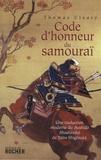 Thomas Cleary - Code d'honneur du samouraï - Une traduction moderne du Bushido Shoshinshû de Taïra Shigésuké.