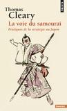 Thomas Cleary - La voie du samouraï - Pratiques de la stratégie au Japon.
