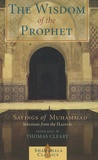 Thomas Cleary - The Wisdom of the Prophet - Sayings of Muhammad.