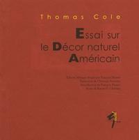 Thomas Cole - Essai sur le décor naturel américain - Edition bilingue.